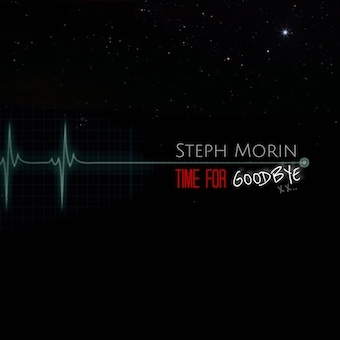 Steph Morin Time For Goodbye single album cover