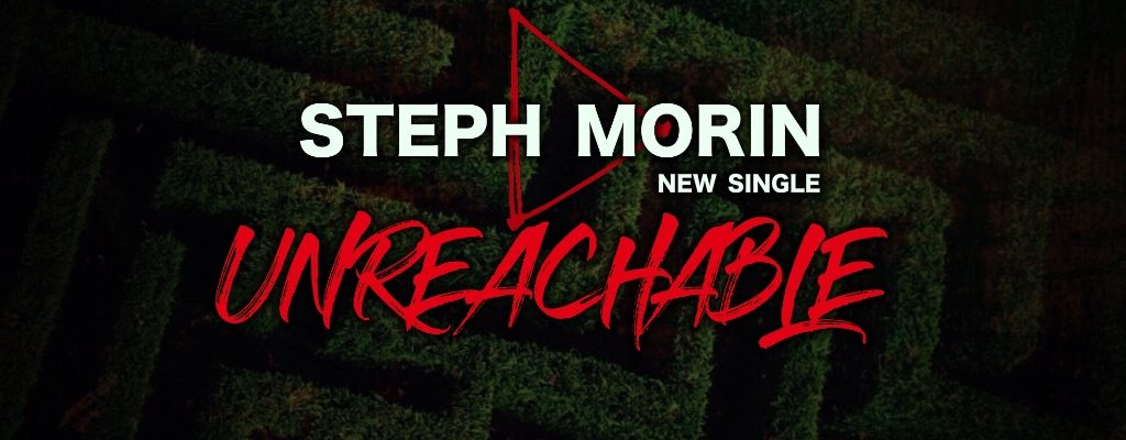 unreachable new single steph morin release june 20